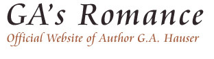 GA's Romance - Official Website of Author G.A. Hauser